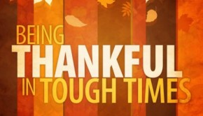5 Things You Should Remember to be Thankful for in Tough Times!